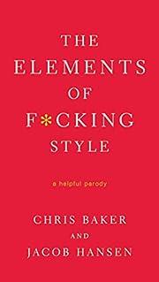 The Elements of Fucking Style de Chris Baker