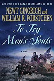 To Try Men's Souls: A Novel of George…