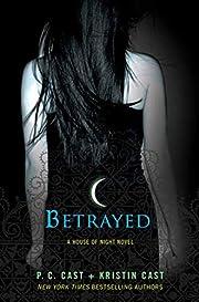 Betrayed: A House of Night Novel af P. C.…