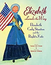 Elizabeth Leads the Way: Elizabeth Cady…