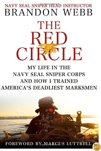 The Red Circle My Life In The Navy Seal Sniper Corps And How I ...