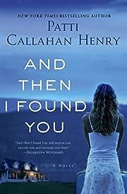 And Then I Found You: A Novel por Patti…