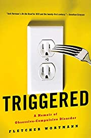 Triggered: A Memoir of Obsessive-Compulsive…