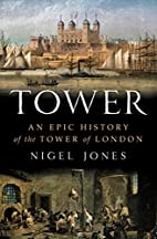 Tower: An Epic History of the Tower of…