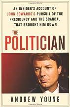 The Politician: An Insider's Account of John…