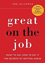 Great on the job : what to say, how to say…
