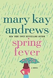 Spring Fever: A Novel by Mary Kay Andrews