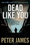 Dead Like You (Detective Superintendent Roy Grace, Book 6), James, Peter