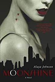 Moonshine: A Novel – tekijä: Alaya…
