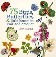75 Birds, Butterflies & Little Beasts to…