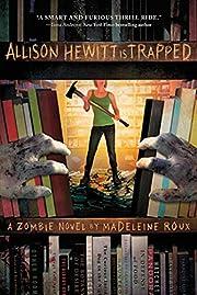 Allison Hewitt Is Trapped de Madeleine Roux