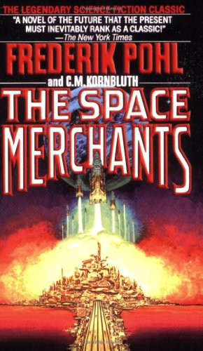 The Space Merchants, Pohl, Frederik; Kornbluth, C. M.
