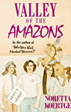 Valley of the Amazons by Noretta Koertge