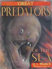 Great Predators of the Sea by Q. L. Pearce