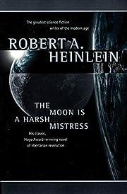 The Moon Is a Harsh Mistress av Robert A.…