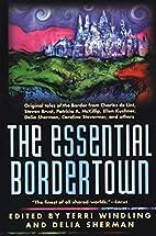 The Essential Bordertown by Terri Windling