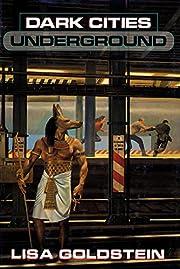 Dark Cities Underground por Lisa Goldstein