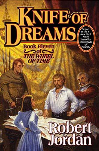 Knife of Dreams (The Wheel of Time, Book 11), Jordan, Robert