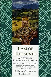 I Am of Irelaunde: A Novel of Patrick and…