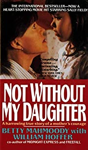 Not Without My Daughter: The Harrowing True…