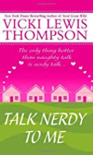 Talk Nerdy to Me by Vicki Lewis Thompson