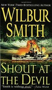 Shout at the Devil por Wilbur Smith