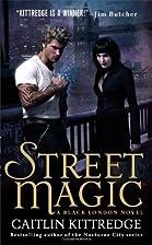 Street Magic (Black London, Book 1) by…