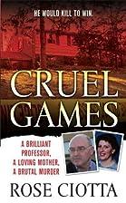 Cruel Games: A Brilliant Professor, A Loving…