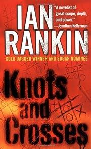 Knots and Crosses: An Inspector Rebus Novel…