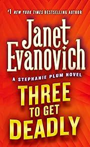 Three to Get Deadly (Stephanie Plum, No. 3)…