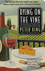 Dying On The Vine: A Culinary Mystery…