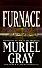 Furnace by Muriel Gray