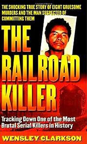 The Railroad Killer: The Shocking True Story…