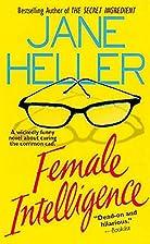 Female Intelligence by Jane Heller