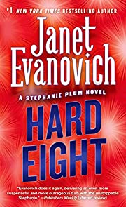 Hard Eight (Stephanie Plum, No. 8)…