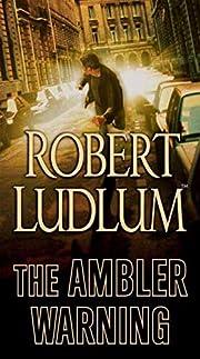 The Ambler Warning: A Novel de Robert Ludlum