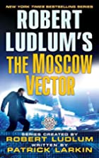 Robert Ludlum's The Moscow Vector: A…
