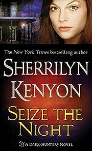 Seize the Night (Dark-Hunter, Book 7) by…