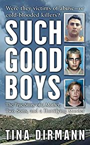 Such Good Boys: The True Story of a Mother,…
