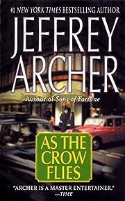 As the Crow Flies de Jeffrey Archer