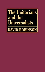 The Unitarians and Universalists:…