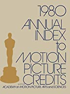 Annual Index to Motion Picture Credits 1981…