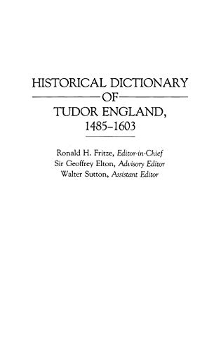 Historical Dictionary of Tudor England, 1485-1603 (Archives), Fritze, Ronald H.