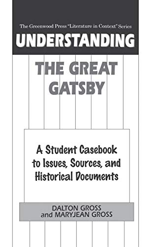 Understanding the Great Gatsby: A Student Casebook to Issues, Sources and Historical Documents