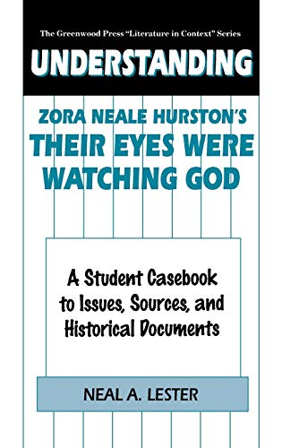 Understanding Zora Neale Hurston's Their Eyes Were Watching God: A Student Casebook to Issues, Sources, and Historical Documents
