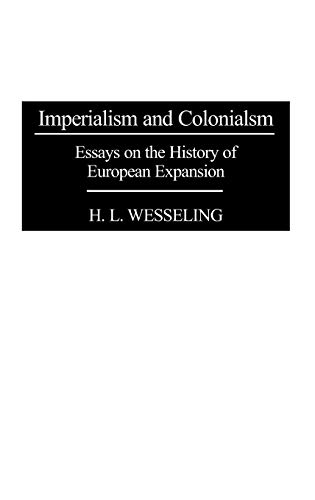 imperialism and colonialism essays on the history of european imperialism and colonialism essays on the history of european expansion