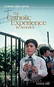 The Catholic experience in America de Joseph…