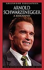 Arnold Schwarzenegger: A Biography by Louise…