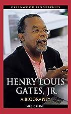 Henry Louis Gates, Jr.: A Biography…