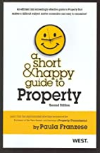 A Short & Happy Guide to Property (Short &…